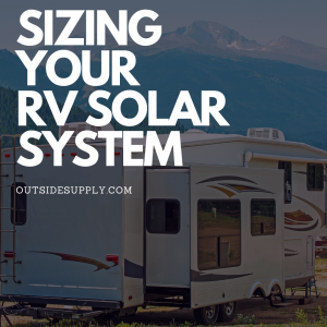 Sizing RV solar system on your camper