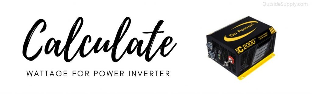 Calculate power inverter wattage requirements
